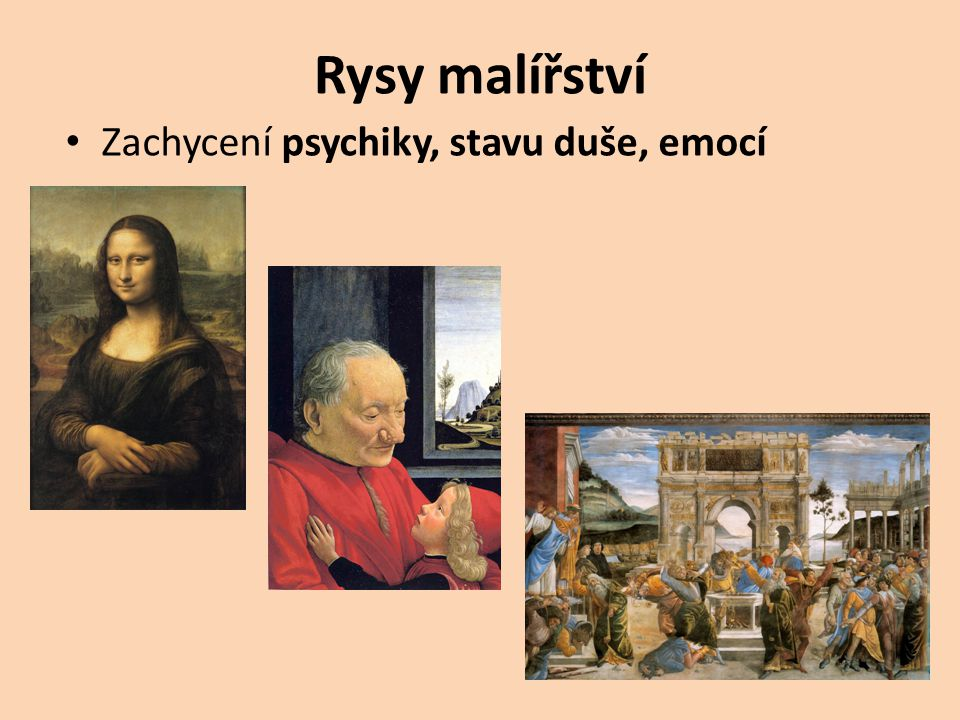 Techniky Opět freska (malba do vlhké omítky) a deskové malířství Novinka – technika olejomalby (na dřevě, později na plátno)
