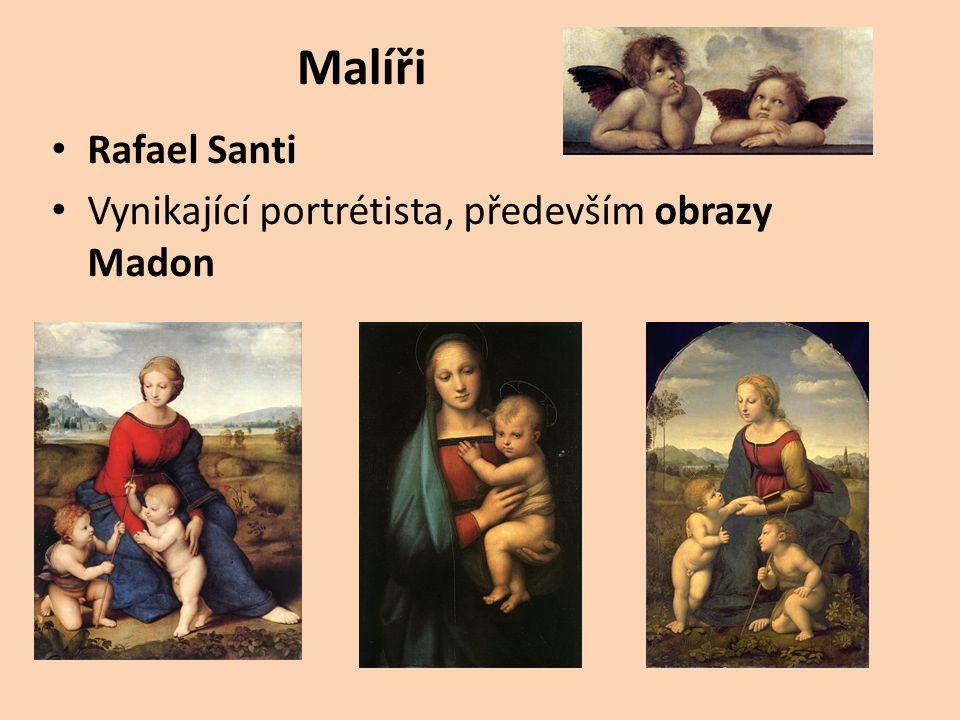 Leonardo da Vinci Všestranná osobnost – malíř, sochař, architekt, hudebník, vynálezce, věnoval se anatomii Působil především ve Florencii a Milánu Mona Lisa Poslední večeře