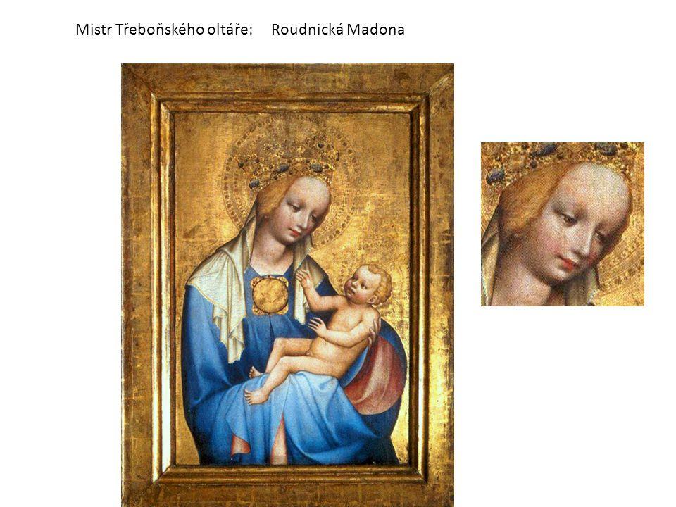 Mistr Třeboňského oltáře:Roudnická Madona