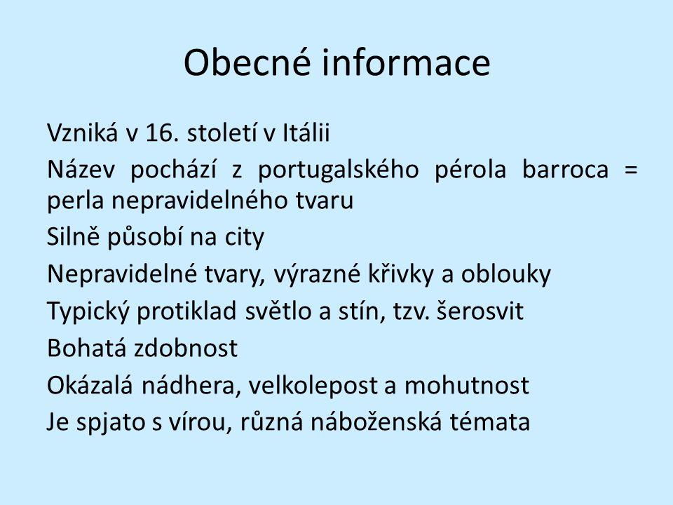 Obecné informace Vzniká v 16. století v Itálii Název pochází z portugalského pérola barroca = perla nepravidelného tvaru Silně působí na city Nepravid