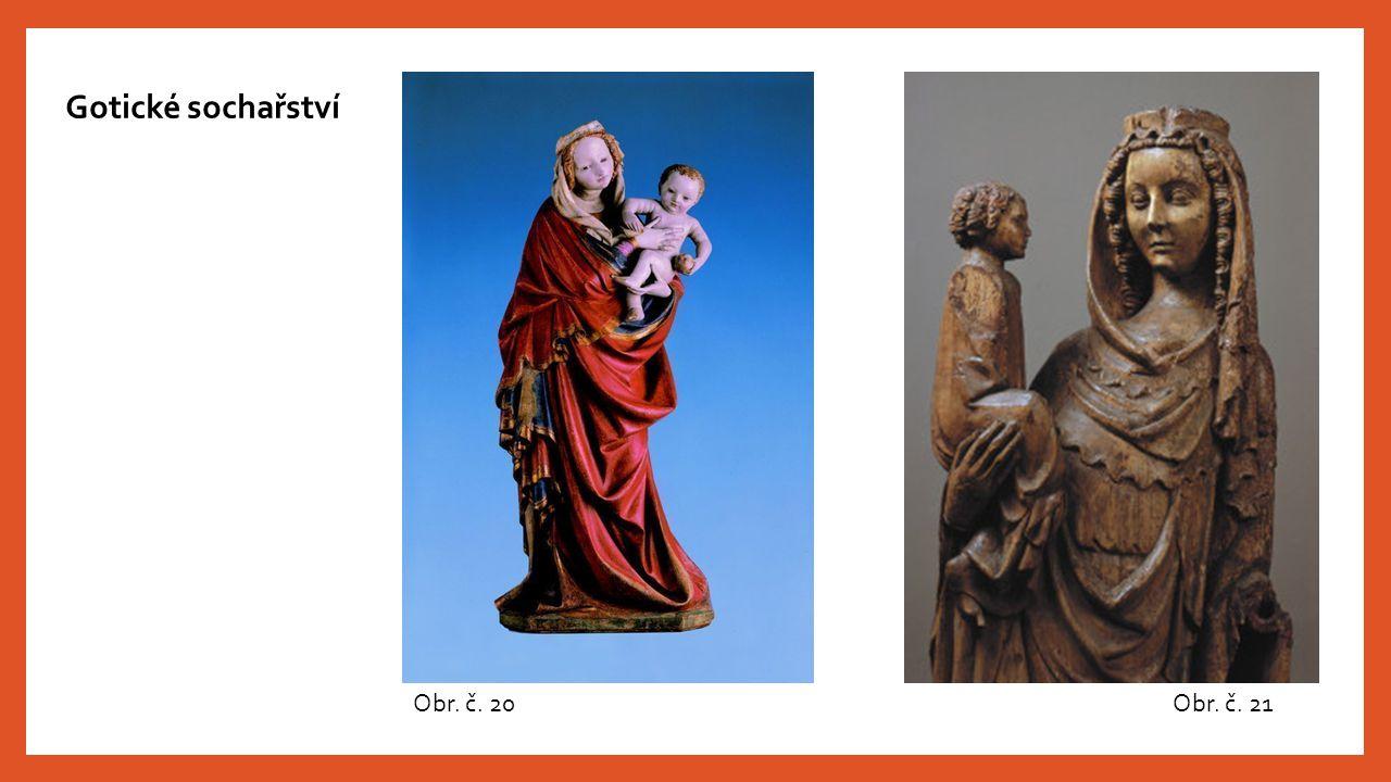 Gotické sochařství Obr. č. 20Obr. č. 21