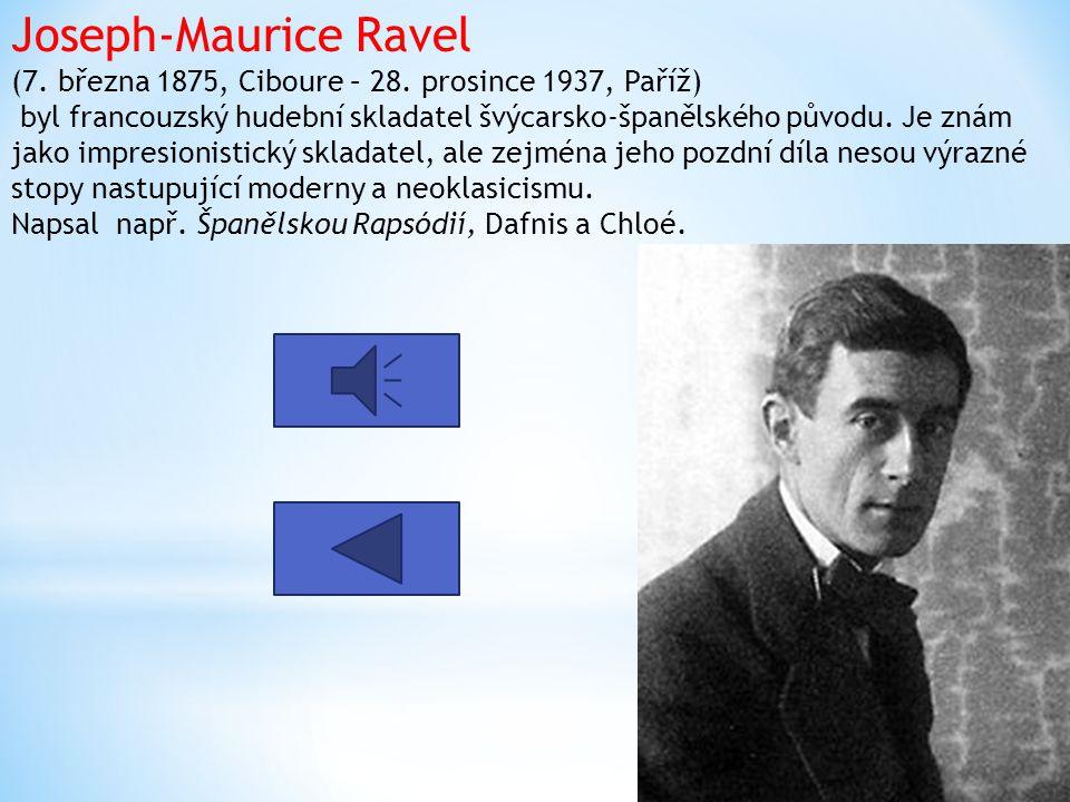 Joseph-Maurice Ravel (7.března 1875, Ciboure – 28.