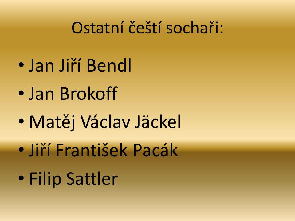 Ostatní čeští sochaři: Jan Jiří Bendl Jan Brokoff Matěj Václav Jäckel Jiří František Pacák Filip Sattler