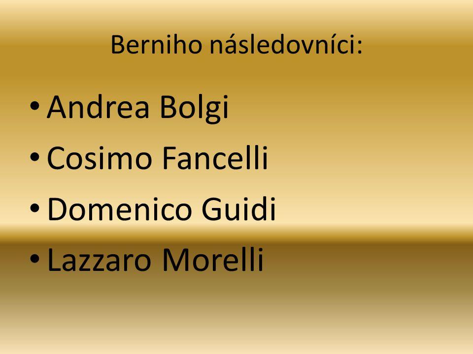 Berniho následovníci: Andrea Bolgi Cosimo Fancelli Domenico Guidi Lazzaro Morelli