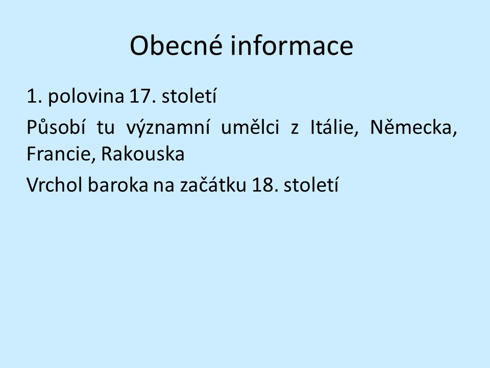 Obecné informace 1.polovina 17.