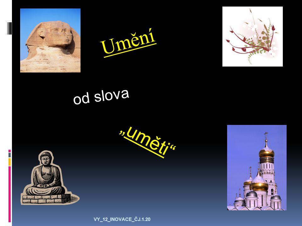 """Umění """"uměti"""" od slova VY_12_INOVACE_ČJ.1.20"""