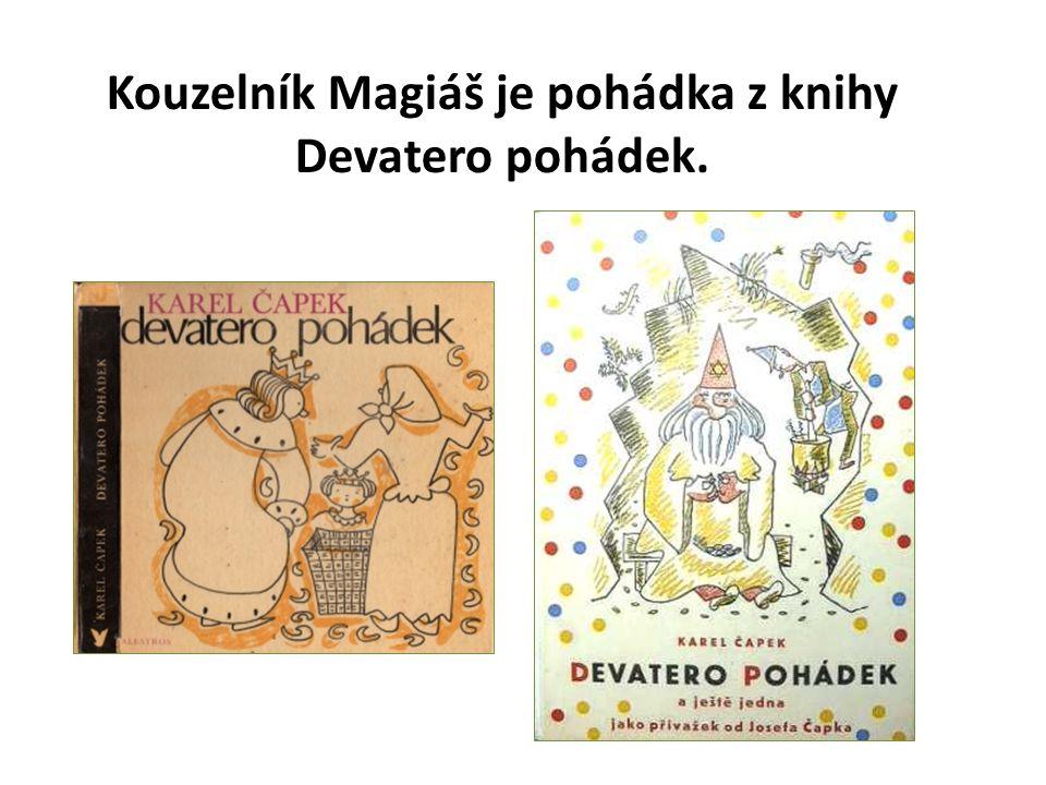 Kouzelník Magiáš je pohádka z knihy Devatero pohádek.