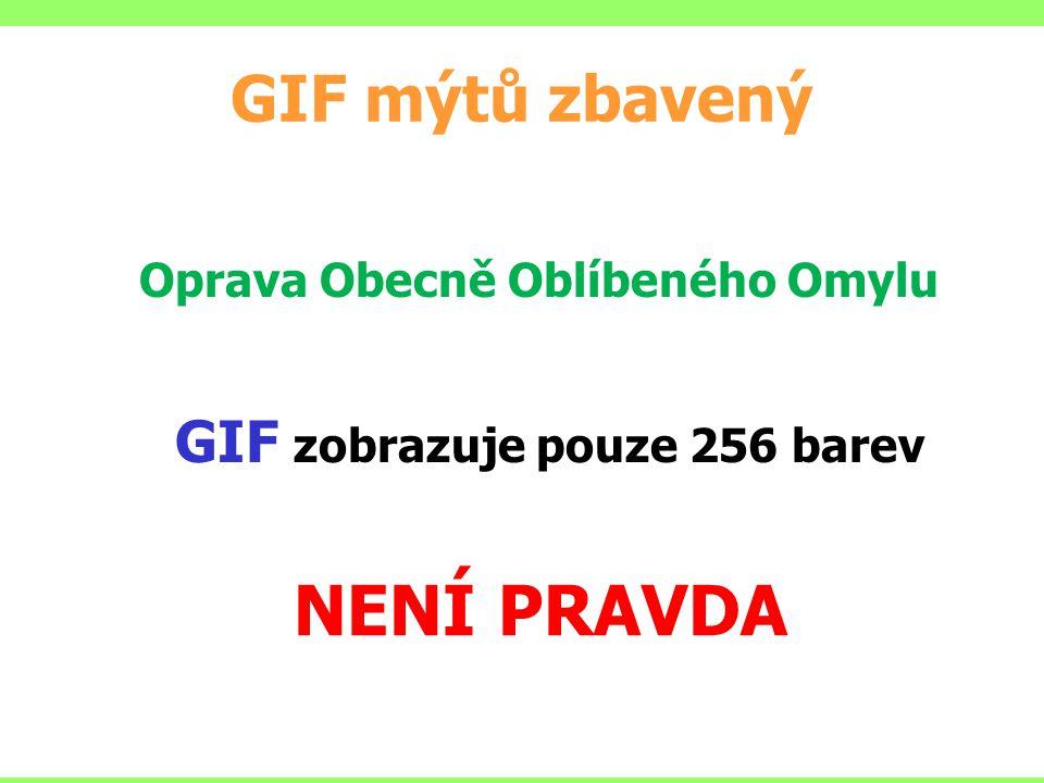 GIF mýtů zbavený Oprava Obecně Oblíbeného Omylu GIF zobrazuje pouze 256 barev NENÍ PRAVDA