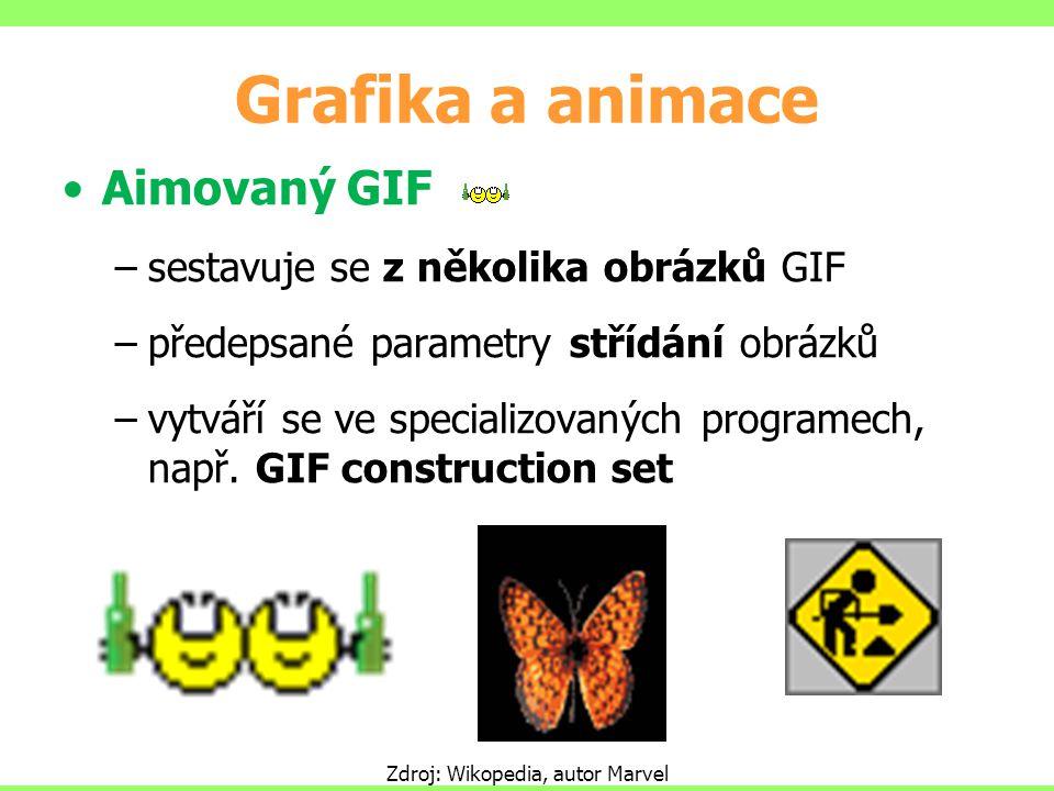 Grafika a animace Aimovaný GIF –sestavuje se z několika obrázků GIF –předepsané parametry střídání obrázků –vytváří se ve specializovaných programech,
