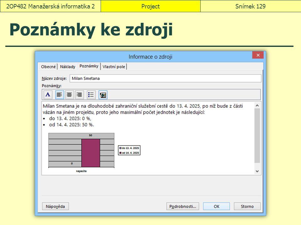 Poznámky ke zdroji ProjectSnímek 1292OP482 Manažerská informatika 2