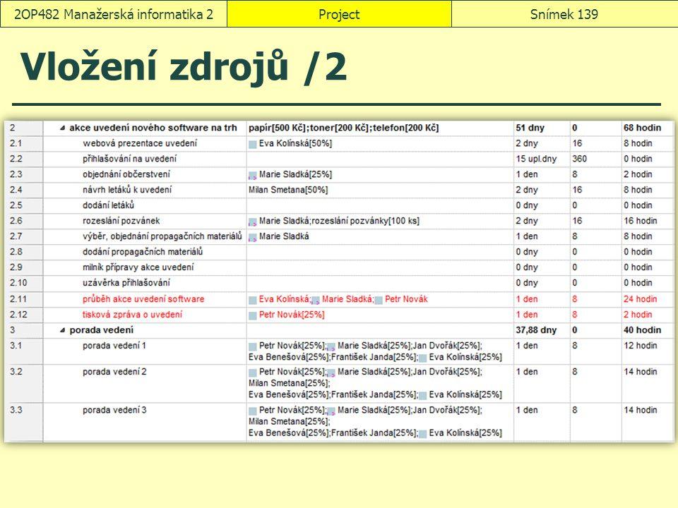 Vložení zdrojů /2 ProjectSnímek 1392OP482 Manažerská informatika 2