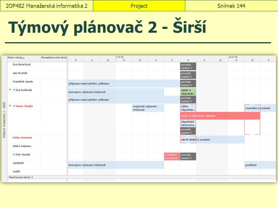 Týmový plánovač 2 - Širší ProjectSnímek 1442OP482 Manažerská informatika 2