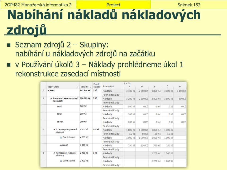 Nabíhání nákladů nákladových zdrojů Seznam zdrojů 2 – Skupiny: nabíhání u nákladových zdrojů na začátku v Používání úkolů 3 – Náklady prohlédneme úkol