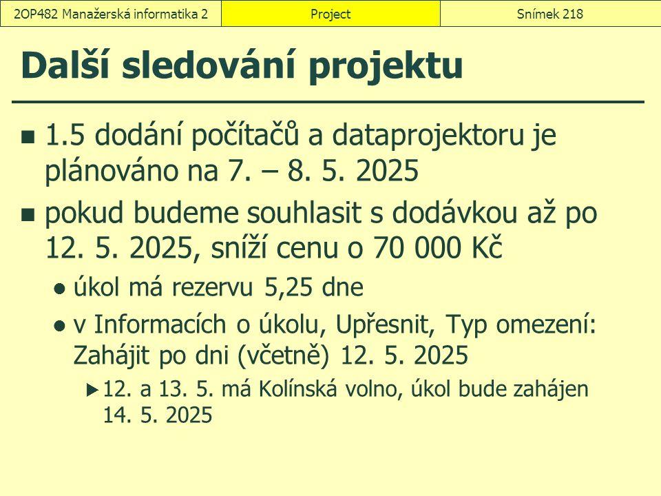 Další sledování projektu 1.5 dodání počítačů a dataprojektoru je plánováno na 7. – 8. 5. 2025 pokud budeme souhlasit s dodávkou až po 12. 5. 2025, sní