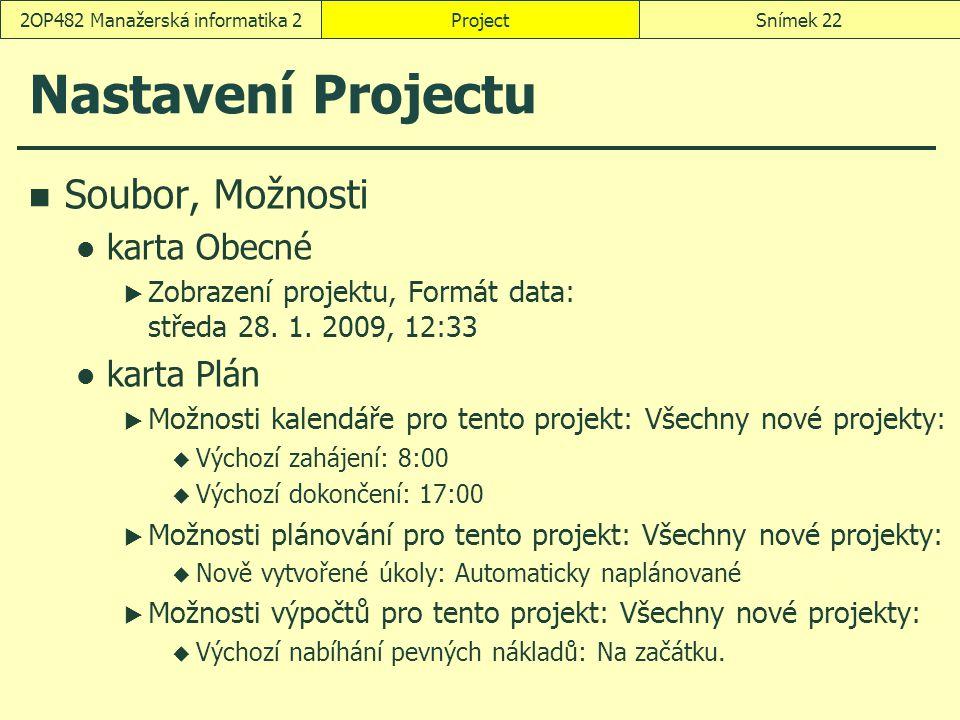 Nastavení Projectu Soubor, Možnosti karta Obecné  Zobrazení projektu, Formát data: středa 28. 1. 2009, 12:33 karta Plán  Možnosti kalendáře pro tent