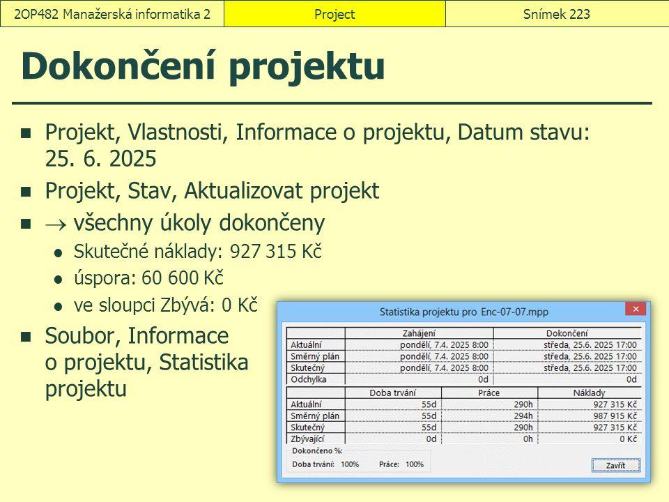 Dokončení projektu Projekt, Vlastnosti, Informace o projektu, Datum stavu: 25. 6. 2025 Projekt, Stav, Aktualizovat projekt  všechny úkoly dokončeny S