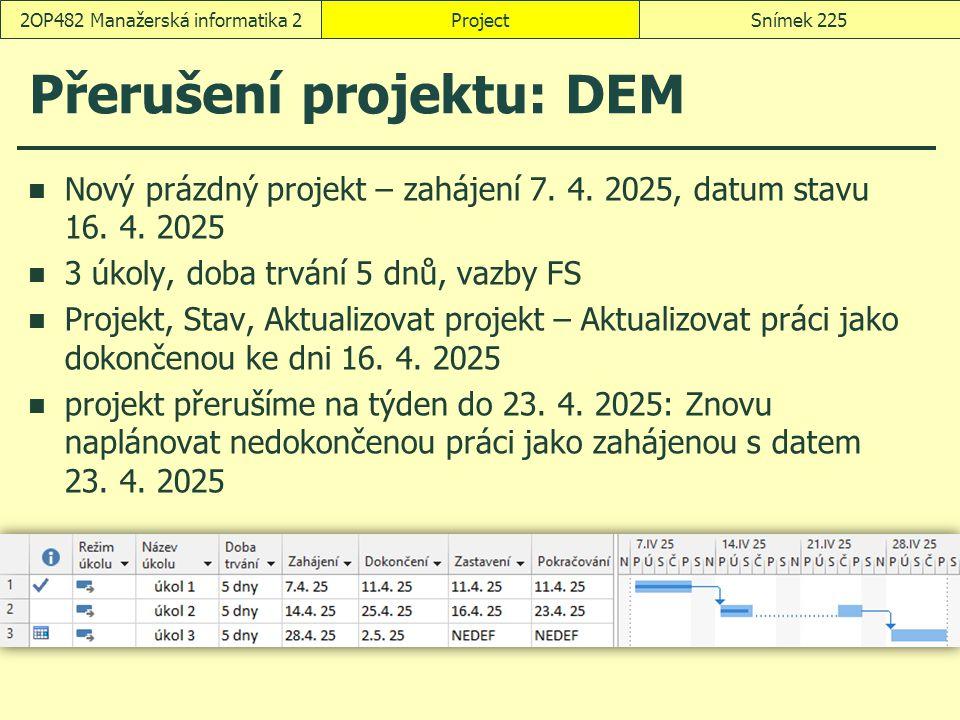 Přerušení projektu: DEM Nový prázdný projekt – zahájení 7. 4. 2025, datum stavu 16. 4. 2025 3 úkoly, doba trvání 5 dnů, vazby FS Projekt, Stav, Aktual