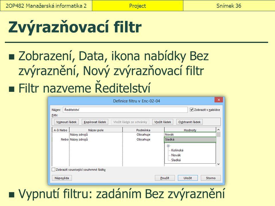 Zvýrazňovací filtr Zobrazení, Data, ikona nabídky Bez zvýraznění, Nový zvýrazňovací filtr Filtr nazveme Ředitelství Vypnutí filtru: zadáním Bez zvýraz