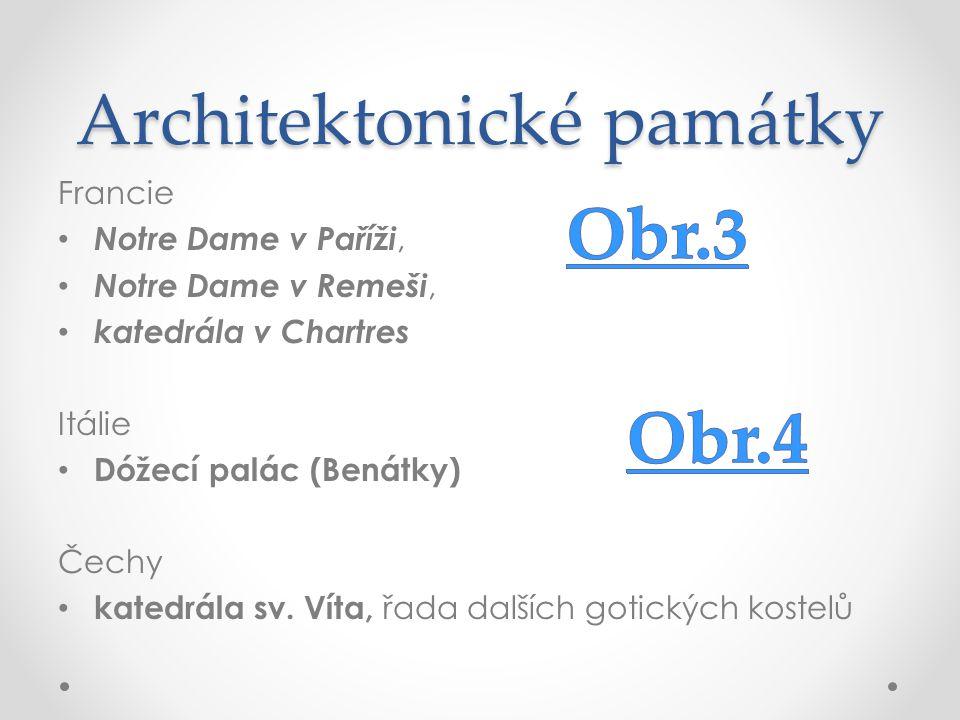 Architektonické památky Francie Notre Dame v Paříži, Notre Dame v Remeši, katedrála v Chartres Itálie Dóžecí palác (Benátky) Čechy katedrála sv.