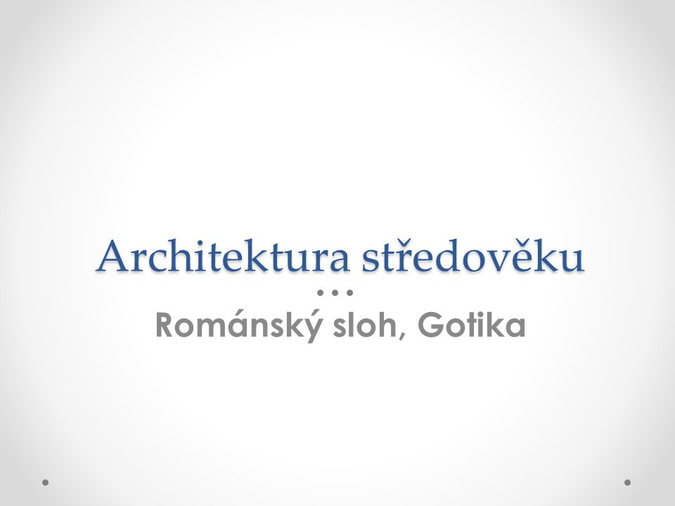 Architektura středověku Románský sloh, Gotika