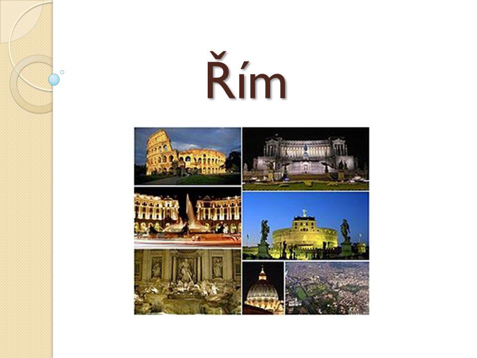 Založení Řím byl založen 2 bratry – Romulem a Remem vychovávala je vlčice, která je našla v koši v řece po nesvárech o pojmenování města, Romulus Rema zabil a pojmenoval po sobě město Roma - Řím Kapitolská vlčice