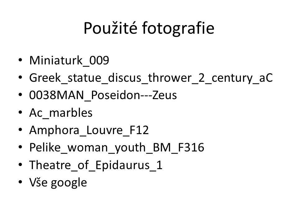 Použité fotografie Miniaturk_009 Greek_statue_discus_thrower_2_century_aC 0038MAN_Poseidon---Zeus Ac_marbles Amphora_Louvre_F12 Pelike_woman_youth_BM_