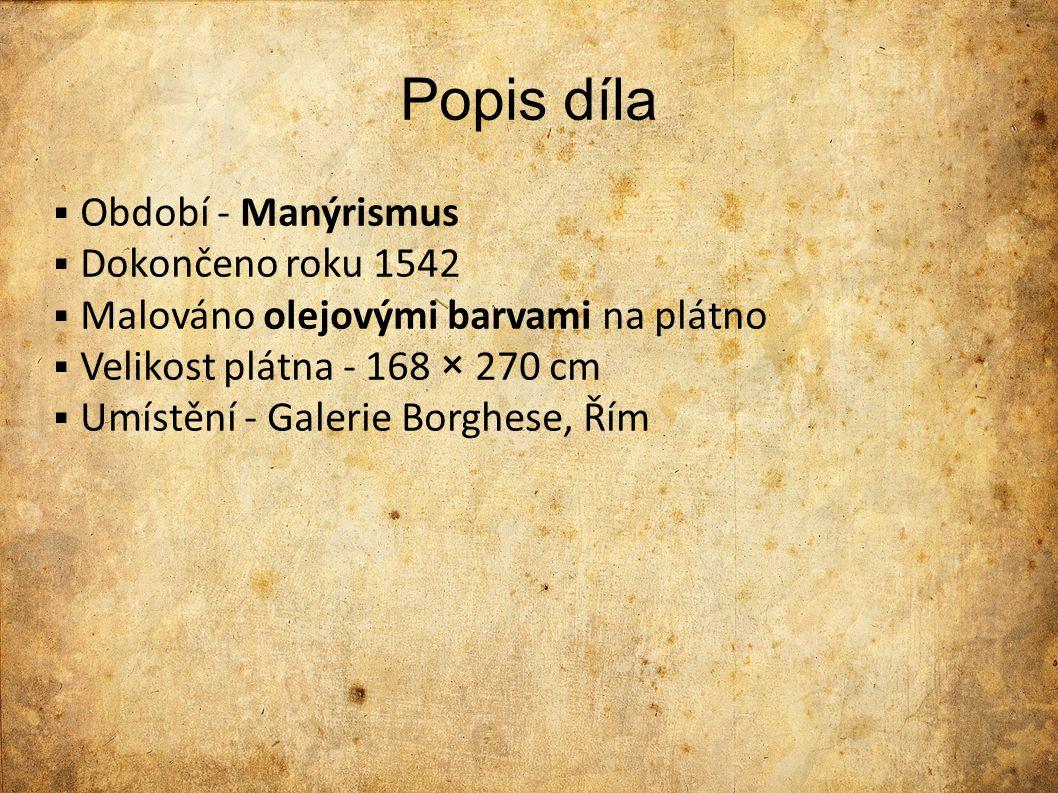Popis díla  Období - Manýrismus  Dokončeno roku 1542  Malováno olejovými barvami na plátno  Velikost plátna - 168 × 270 cm  Umístění - Galerie Bo