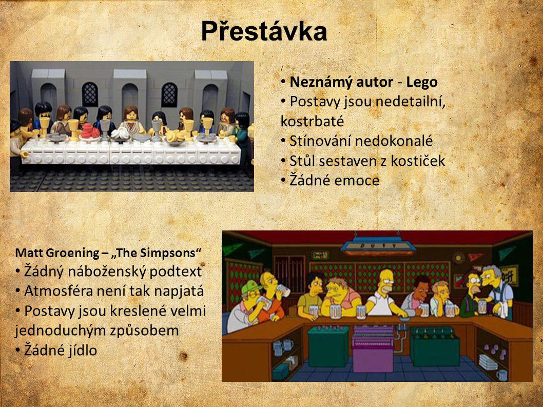 """Přestávka Neznámý autor - Lego Postavy jsou nedetailní, kostrbaté Stínování nedokonalé Stůl sestaven z kostiček Žádné emoce Matt Groening – """"The Simps"""