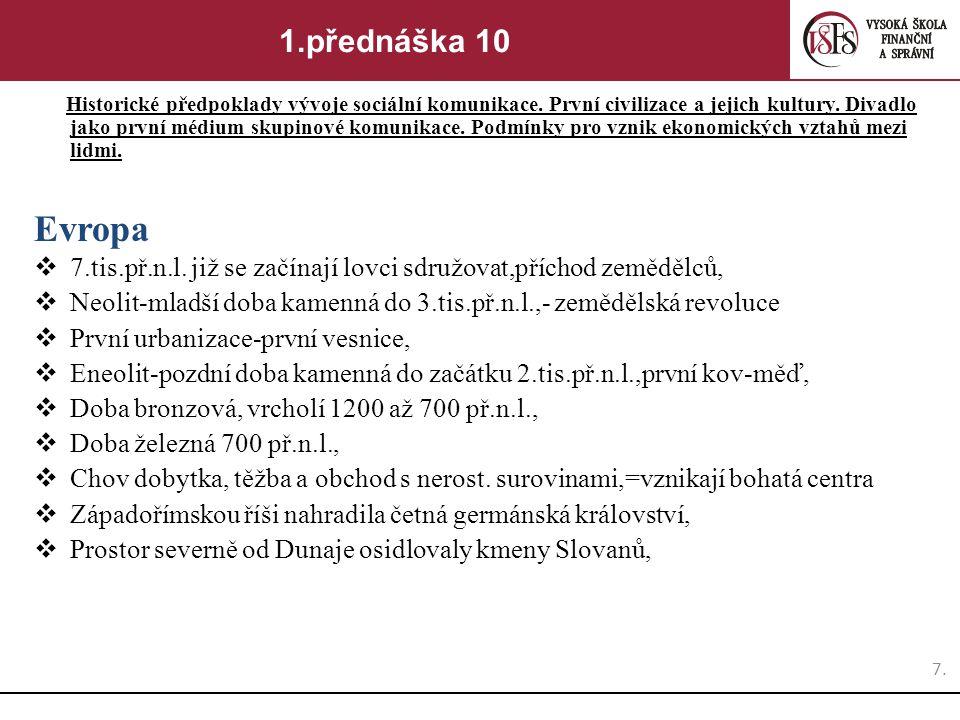 7.7.1.přednáška 10 Historické předpoklady vývoje sociální komunikace.