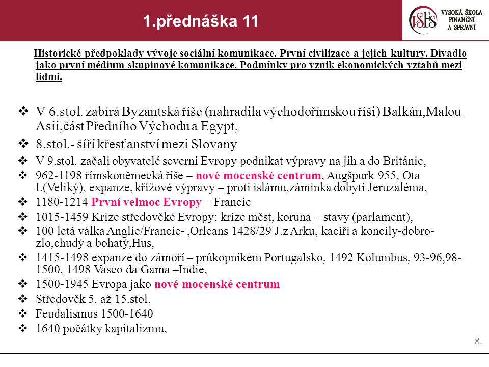 8.8.1.přednáška 11 Historické předpoklady vývoje sociální komunikace.