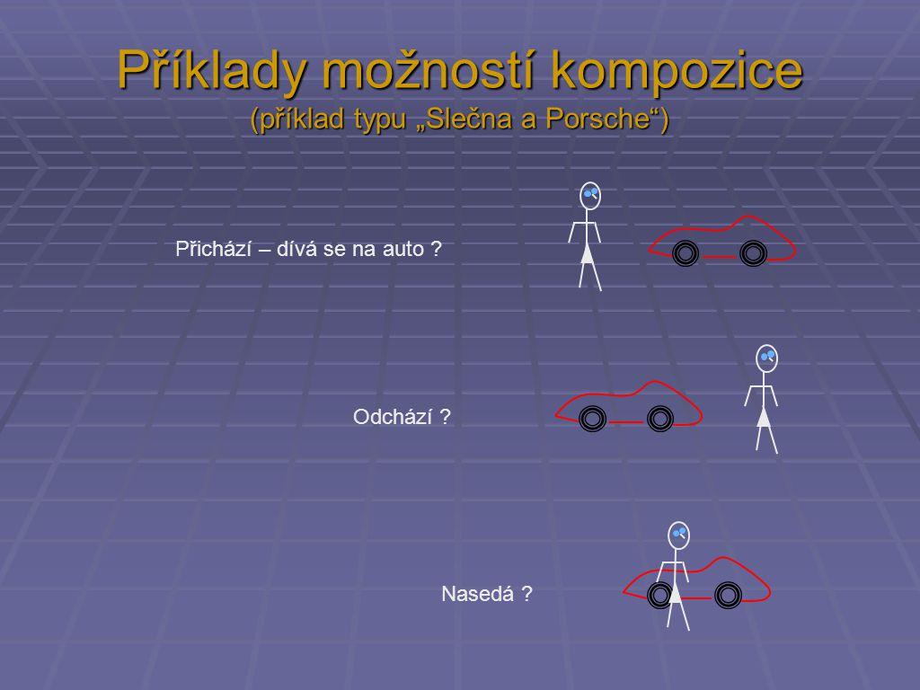 """Příklady možností kompozice (příklad typu """"Slečna a Porsche ) Přichází – dívá se na auto ."""