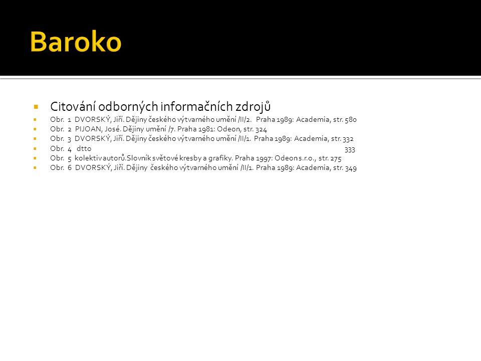  Citování odborných informačních zdrojů  Obr.1 DVORSKÝ, Jiří.