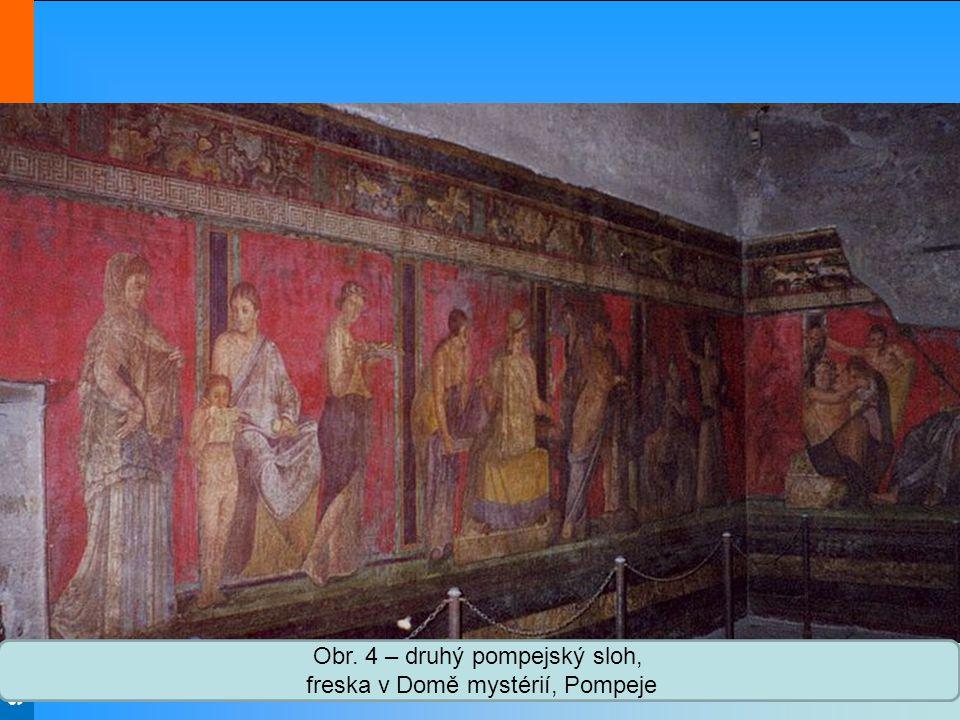 Střední škola Oselce Obr. 4 – druhý pompejský sloh, freska v Domě mystérií, Pompeje