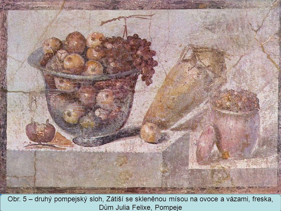 Střední škola Oselce Obr. 5 – druhý pompejský sloh, Zátiší se skleněnou mísou na ovoce a vázami, freska, Dům Julia Felixe, Pompeje