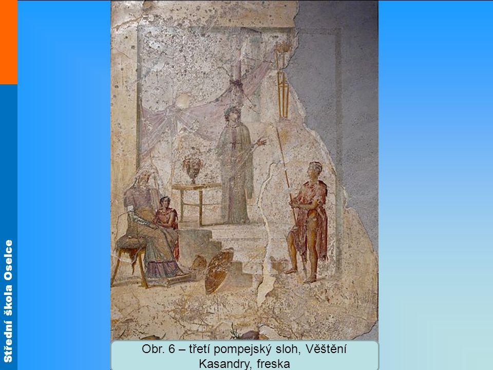 Střední škola Oselce Obr. 6 – třetí pompejský sloh, Věštění Kasandry, freska