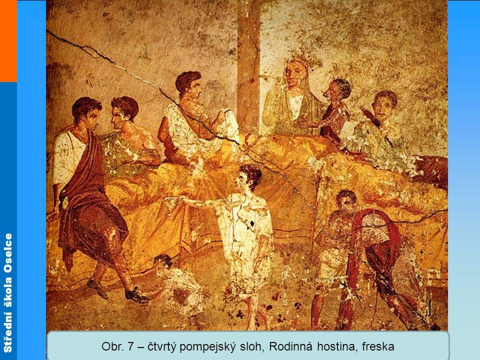 Střední škola Oselce Obr. 7 – čtvrtý pompejský sloh, Rodinná hostina, freska