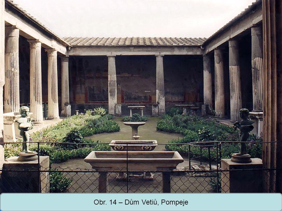 Střední škola Oselce Obr. 14 – Dům Vetiů, Pompeje
