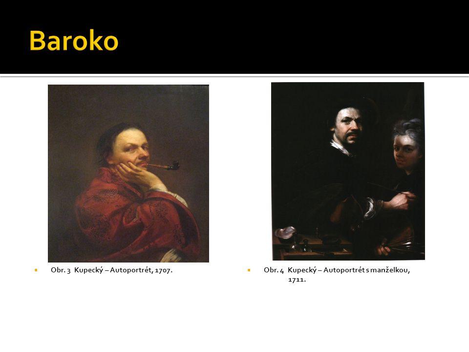  Obr. 3 Kupecký – Autoportrét, 1707.  Obr. 4 Kupecký – Autoportrét s manželkou, 1711.