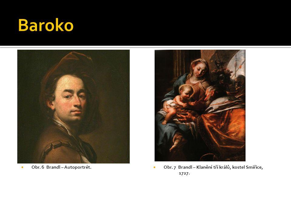  Obr. 6 Brandl – Autoportrét.  Obr. 7 Brandl – Klanění tří králů, kostel Smiřice, 1727.