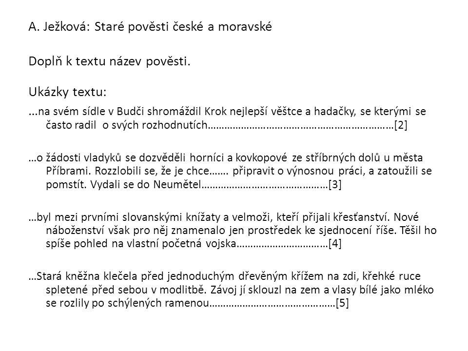 A.Ježková: Staré pověsti české a moravské Přiřaď k textu název pověsti.