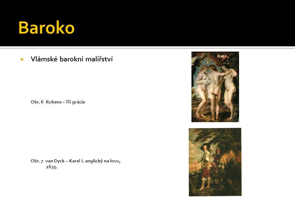  Vlámské barokní malířství Obr.6 Rubens – Tři grácie Obr.