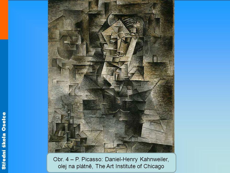 Střední škola Oselce Obr. 4 – P. Picasso: Daniel-Henry Kahnweiler, olej na plátně, The Art Institute of Chicago