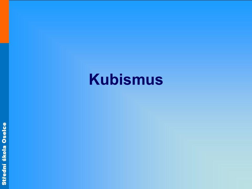 Střední škola Oselce Kubismus