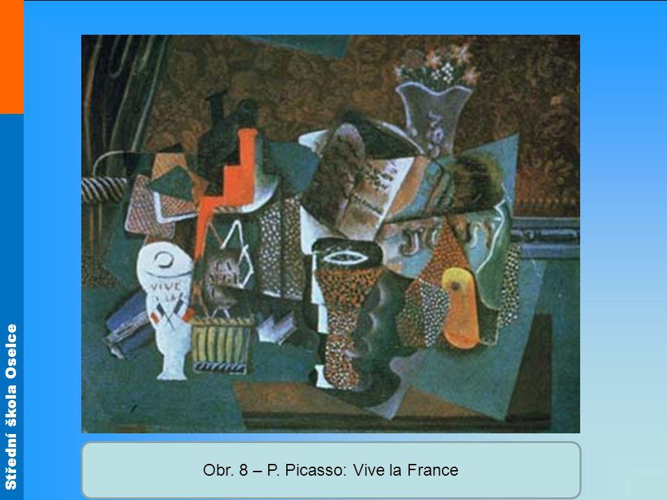 Střední škola Oselce Obr. 8 – P. Picasso: Vive la France