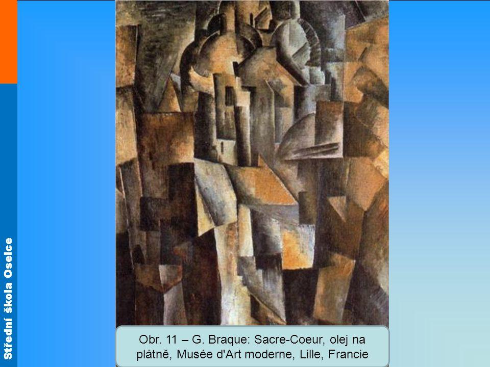 Střední škola Oselce Obr. 11 – G. Braque: Sacre-Coeur, olej na plátně, Musée d'Art moderne, Lille, Francie