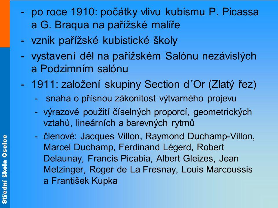 Střední škola Oselce -po roce 1910: počátky vlivu kubismu P. Picassa a G. Braqua na pařížské malíře -vznik pařížské kubistické školy -vystavení děl na