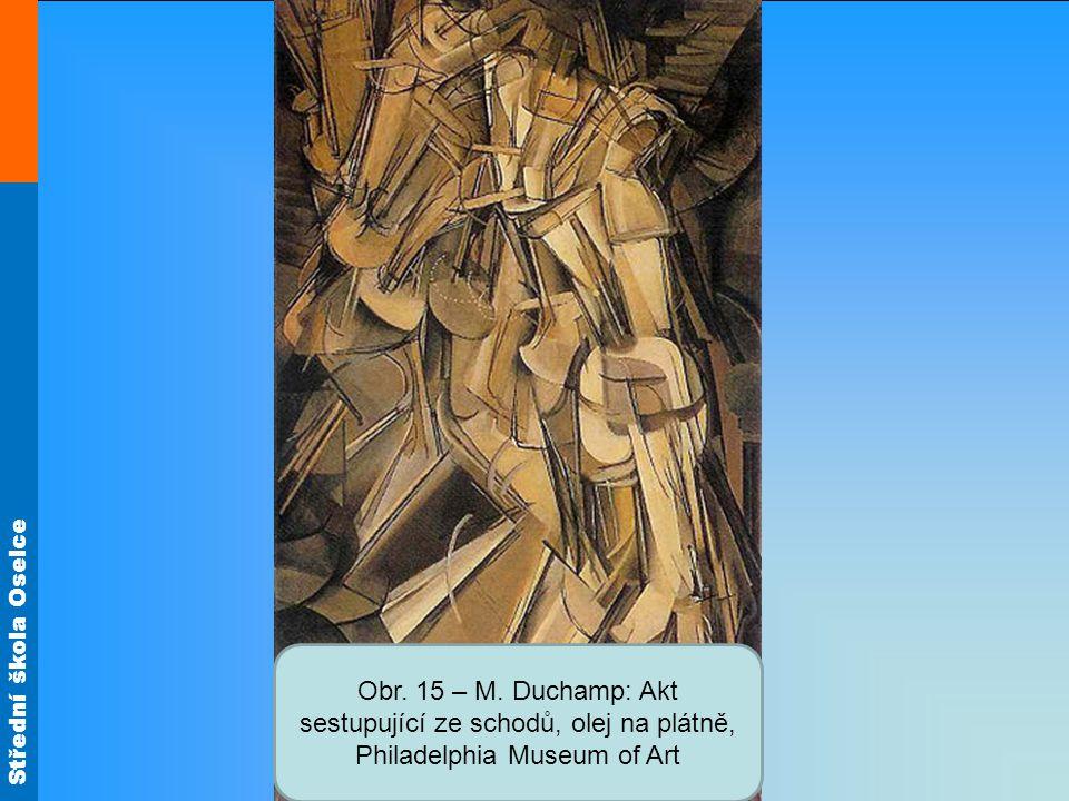 Střední škola Oselce Obr. 15 – M. Duchamp: Akt sestupující ze schodů, olej na plátně, Philadelphia Museum of Art