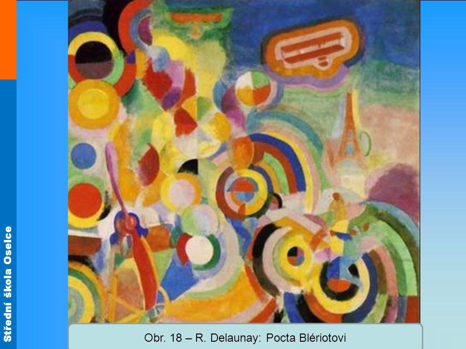 Střední škola Oselce Obr. 18 – R. Delaunay: Pocta Blériotovi