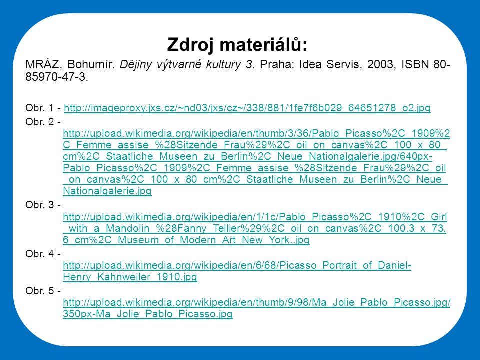 Střední škola Oselce Zdroj materiálů: MRÁZ, Bohumír. Dějiny výtvarné kultury 3. Praha: Idea Servis, 2003, ISBN 80- 85970-47-3. Obr. 1 - http://imagepr