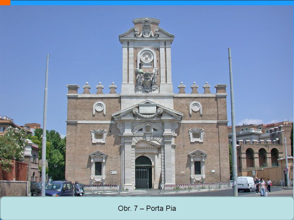 Střední škola Oselce Obr. 7 – Porta Pia